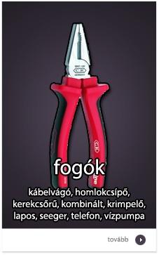 Fogók: kábelvágó fogó, homlokcsípő, kombinált, vízpumpa